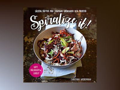 Spiralize it! av Christina Wiedemann