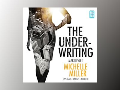 The Underwriting. Maktspelet av Michelle Miller