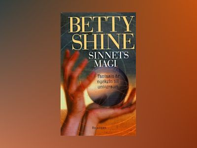 Sinnets magi av Betty Shine