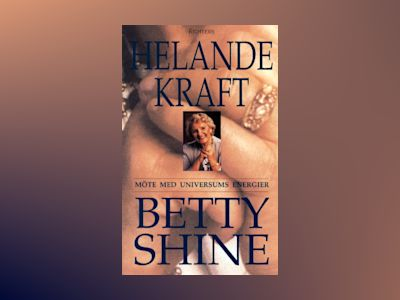 Helande kraft av Betty Shine