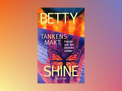Tankens makt av Betty Shine
