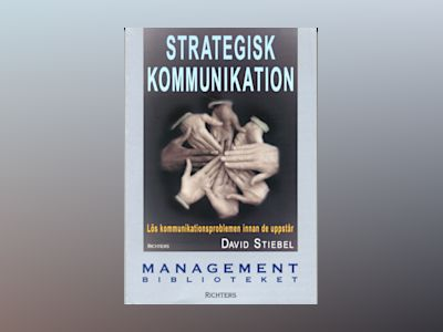 Strategisk kommunikation av David Stiebel