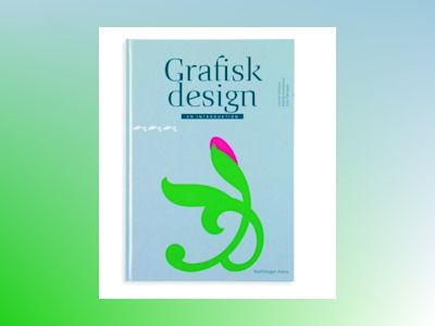 Grafisk design : en introduktion av Lennart Hansson