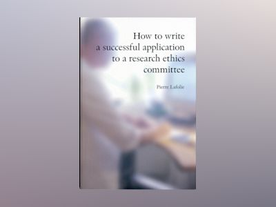 How to write a successful application to a research ethics committee av Pierre Lafolie