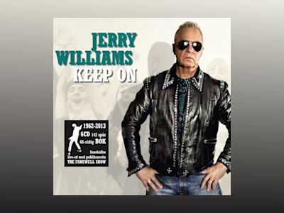 Jerry Williams : keep on : 1962-2013 av Håkan Lahger