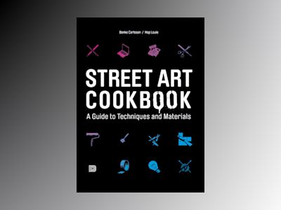 Street art cookbook - a guide to techniques and materials av Hop Louie