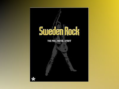 Sweden Rock-The full metals story av Helen Ljungmark