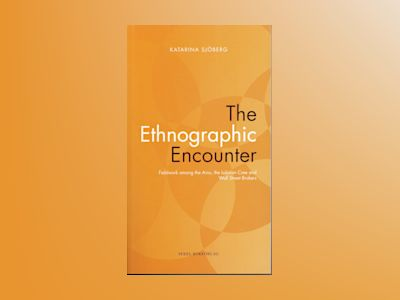 The Ethnographic Encounter av Katarina Sjöberg