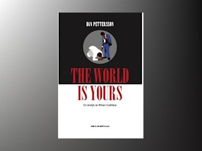 The world is yours : en analys av filmen Scarface av Dan Pettersson