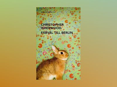 Farväl till Berlin av Christopher Isherwood