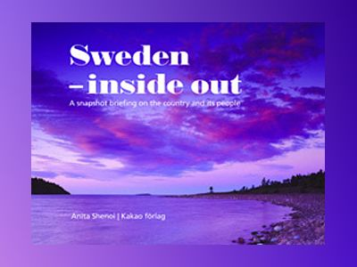 Sweden - inside out : a snapshot briefing on the country and its people  av Anita Shenoi