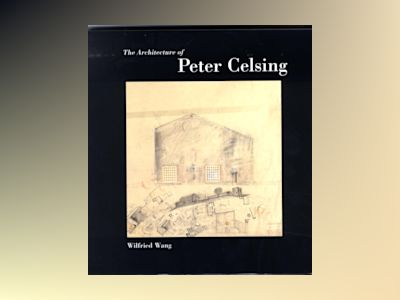The architecture of Peter Celsing av Wilfried Wang