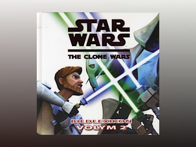 Star Wars. The Clone Wars : bildlexikon 2 av Jason Fry