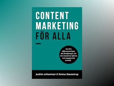 Content Marketing för alla av Joakim Arhammar