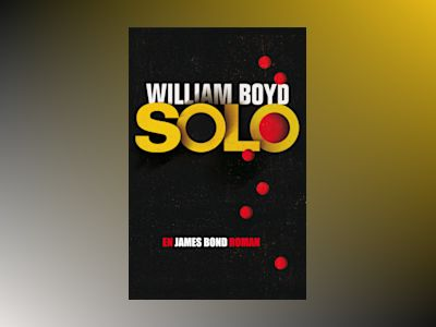 Solo : en James Bond-roman av William Boyd