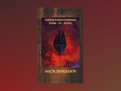 Nekromantikerns krig. D. 4, Final av Nick Perumov