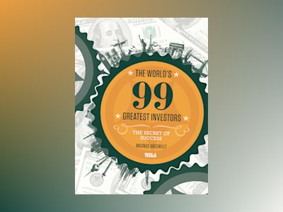 The world's 99 greatest investors : the secret of success av Magnus Angenfelt