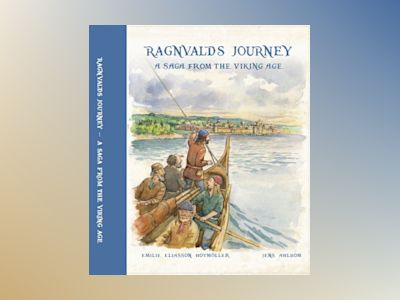 Ragnvalds journey : a saga from the viking age av Emilie Eliasson Hovmöller