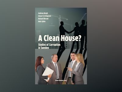 A clean house?: studies of corruption in Sweden av Andreas Bergh