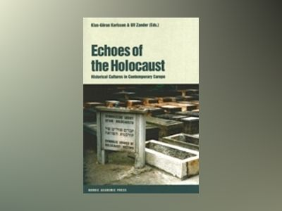 Echoes of the Holocaust av Ulf Zander