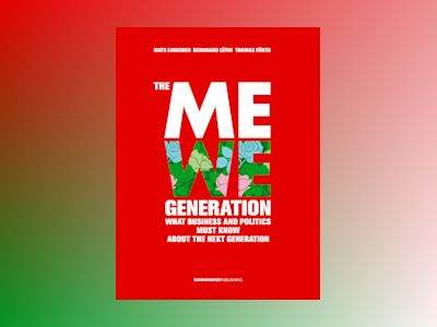 The MeWe generation : what business and politics must know about the next g av Mats Lindgren