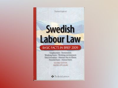 Swedish labour law : basic facts in brief 2009 av Thomas Englund