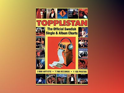 Topplistan : The Official Swedish Single & Album Charts : 1975-1993 av Wille Wendt