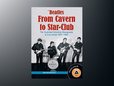 The Beatles from Cavern to Star-Club : the illustrated chronicle, discograp av Hans Olof Gottfridsson