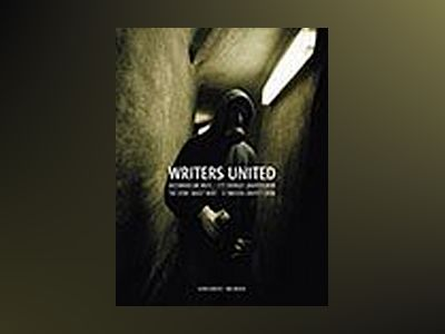 Writers united = The story about WUFC - a Swedish graffiti crew : historien av Björn Almqvist