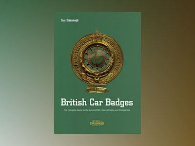 British Car badges : The Complete Guide to the AA and RAC, their Affiliates and Cometitors av Jan Särnesjö