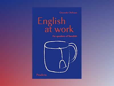 English at Work for Speakers of Swedish av Gwyneth Olofsson