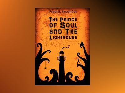 The Prince of Soul and the lighthouse av Fredrik Brounéus