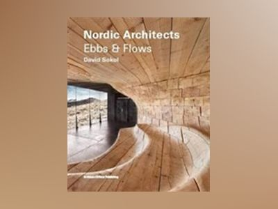 Nordic Architects : ebbs and flows av David Sokol