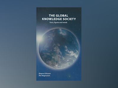 The Global Society - Facts, figures and trends av Magnus Eriksson