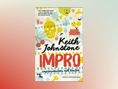 Impro : improvisation och teater av Keith Johnstone