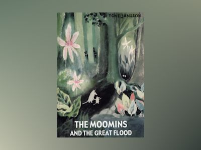 The Moomins and the great flood av Tove Jansson