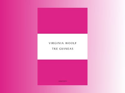 Tre guineas av Virginia Woolf