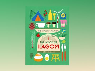 The book of lagom : the swedish way of living just right av Göran Everdahl