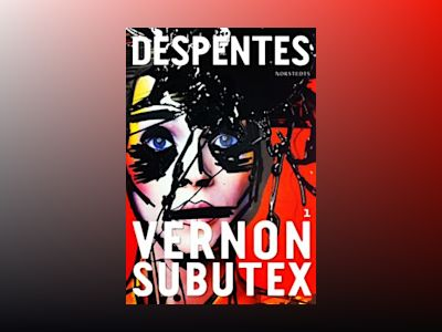 Vernon Subutex 1 av Virginie Despentes