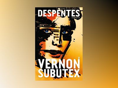 Vernon Subutex 2 av Virginie Despentes