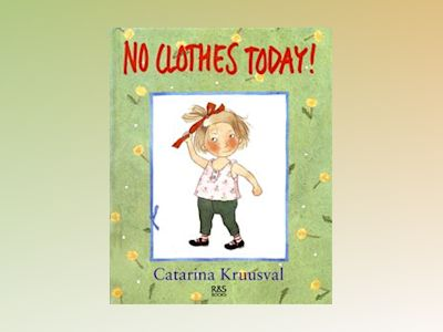 No clothes today! av Catarina Kruusval