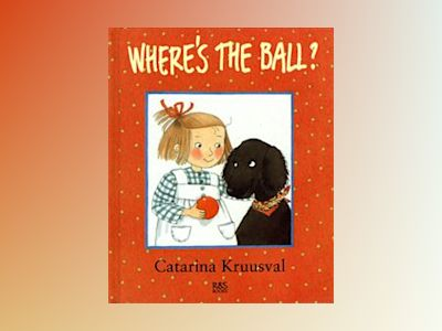 Where's the ball av Catarina Kruusval