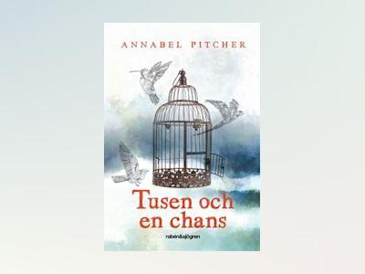 Tusen och en chans av Annabel Pitcher