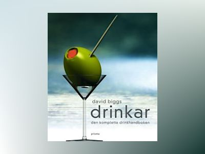 Drinkar : Den kompletta drinkhandboken av David Biggs
