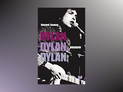 Dylan. : biografin av Howard Sounes