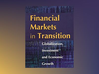 Financial markets in transition : globalization, investment and economic growth av Lars Oxelheim