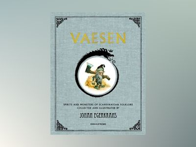 Vaesen : spirits and monsters of scandinavian folklore av Johan Egerkrans