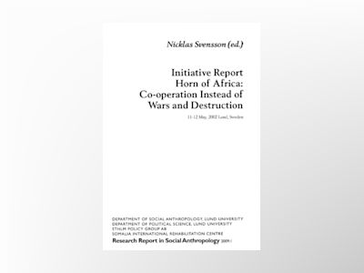 Initiative Report Horn of Africa, Co-operation Instead of Wars and Destruction av Nicklas Svensson