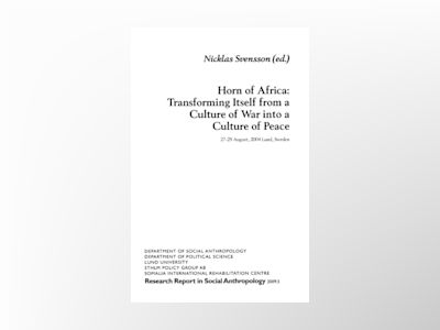 Horn of Africa: Transforming Itself from a Culture of War into a Culture of Peace av Nicklas Svensson