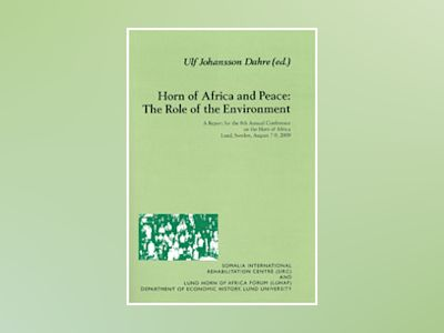 Horn of Africa and peace : the role of the environment av Ulf Johansson Dahre
